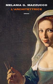 L' architettrice - Melania G. Mazzucco - copertina